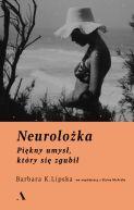 Okładka książki - Neurolożka. Piękny umysł, który się zgubił