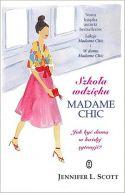Okładka książki - Szkoła wdzięku Madame Chic. Jak być damą w każdej sytuacji?