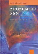 Okładka książki - Zrozumieć sen