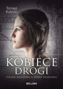 Okładka książki - Kobiece drogi. Polskie bohaterki II wojny światowej