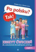 Okładka - Po polsku? Tak!. Zeszyt ćwiczeń dla cudzoziemców do nauki języka polskiego, cz. 1