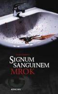 Okładka książki - Signum Sanguinem. Mrok