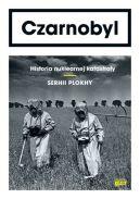 Okładka - Czarnobyl. Historia nuklearnej katastrofy