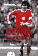 Okładka ksiązki - Deyna, czyli obcy