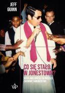Okładka książki - Co się stało w Jonestown?: Sekta Jima Jonesa i największe zbiorowe samobójstwo