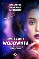 Okładka książki - Gwiezdny wojownik t. I: Działko, szlafrok  i księżniczka