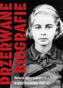 Okładka - Przerwane biografie. Relacje deportowanych z Polski w głąb Sowietów 1940–41