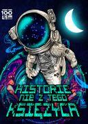 Okładka - Historie nie z tego księżyca