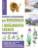 Okładka książki - Domowy przewodnik po roślinach i po roślinnych lekach naszych babć