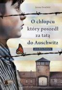 Okładka książki - O chłopcu, który poszedł za tatą do Auschwitz