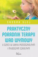Okładka książki - Praktyczny poradnik terapii wad wymowy. U dzieci w wieku przedszkolnym i młodszym szkolnym