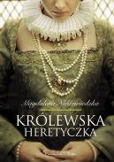 Okładka ksiązki - Królewska heretyczka