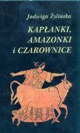 Okładka książki - Kapłanki, Amazonki i Czarownice