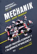 Okładka książki - Mechanik. Kulisy padoku Formuły 1 i tajemnice rywalizacji