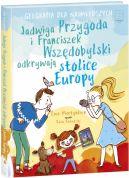Okładka ksiązki - Jadwiga Przygoda i Franciszek Wszędobylski odkrywają stolice Europy