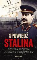 Okładka ksiązki - Spowiedź Stalina. Szczera rozmowa ze starym bolszewikiem