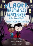 Okładka książki - Vladek najmilszy wampirek na świecie. Zębastyczni przyjaciele