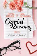 Okładka książki - Ogród Zuzanny. Odważ się kochać