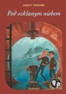 Okładka ksiązki - Pod szklanym niebem