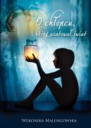 Okładka - O chłopcu, który uratował świat