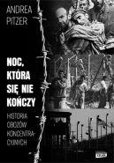 Okładka - Noc, która się nie kończy. Historia obozów koncentracyjnych