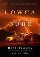 Okładka książki - Łowca burz. Gwałtowne tornada, zabójcze huragany i niebezpieczne przygody w ekstremalnych warunkach pogodowych