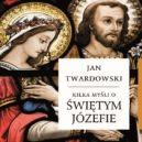 Okładka ksiązki - Kilka myśli o świętym Józefie