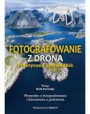 Okładka książki - Fotografowanie z drona.Praktyczny przewodnik.  Wszystko o fotografowaniu i filmowaniu z powietrza