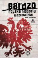 Okładka ksiązki - Bardzo polska historia wszystkiego