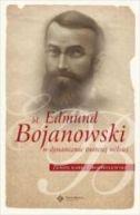 Okładka - Bł. Edmund Bojanowski. W dynamizmie twórczej miłości.