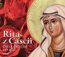 Okładka książki - Rita z Cascii. Życie świętej od róż