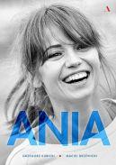 Okładka książki - Ania. Biografia Anny Przybylskiej