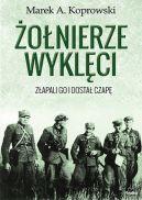 Okładka ksiązki - Żołnierze Wyklęci. Złapali go i dostał czapę