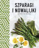 Okładka ksiązki - Szparagi i nowalijki. Wiosna na talerzu