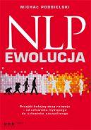 Okładka ksiązki - NLP - EWOLUCJA. Przejdź kolejny etap rozwoju - od człowieka myślącego do człowieka szczęśliwego