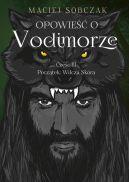 Okładka ksiązki - Opowieść o Vodimorze. Część III. Początek: Wilcza Skóra