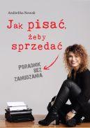 Okładka książki - Jak pisać, żeby sprzedać. Poradnik bez zanudzania