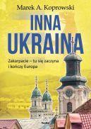 Okładka ksiązki - Inna Ukraina. Zakarpacie  tu się zaczyna i kończy Europa