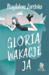 """News - Wygraj książkę """"Gloria, wakacje i ja"""