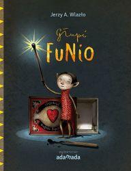"""Konkurs - Wygraj książkę """"Głupi Funio"""