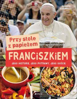 """Wygraj książkę """"Przy stole z papieżem Franciszkiem"""