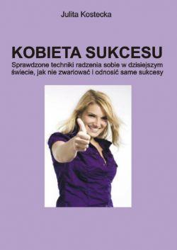 Zostań kobietą sukcesu z poradnikiem wydawnictwa Goneta.net!