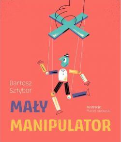 """Wygraj książkę """"Mały manipulator"""