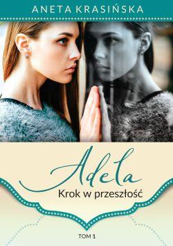 """Wygraj książkę """"Adela. Krok w przeszłość"""
