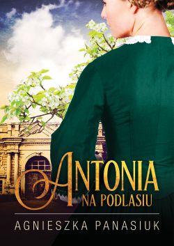 """Wygraj książkę """"Na Podlasiu. Antonia"""
