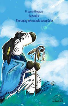 """Wygraj książkę """"Zebrulik. Pierwszy okruszek szczęścia"""