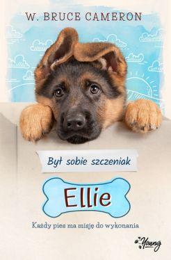 Okładka książki - Był sobie szczeniak (#1).  Ellie