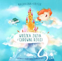Okładka książki - Wróżka Zuzia i cudowne dzieci