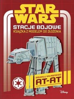 Okładka książki - Star Wars. Stacje bojowe. Książka z modelem do złożenia