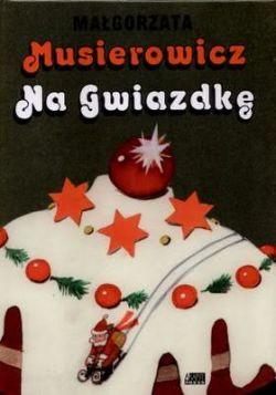 Okładka książki - Musierowicz na Gwiazdkę